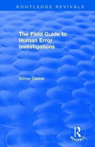 The Field Guide to Human Error Investigations [Dekker, Sidney] (Tapa Blanda)