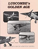 Luscombe's Golden Age - The Golden Age of Aviation Series