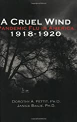 A Cruel Wind: Pandemic Flu in America 1918-1920