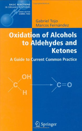 Oxidation of Alcohols to Aldehydes and Ketones: A Guide to Current Common Practice (Basic Reactions in Organic Synthesis