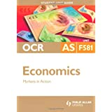 OCR Economics: Unit 581: AS Markets in Action: Unit 1 (Student Unit Guides)by John Hearn