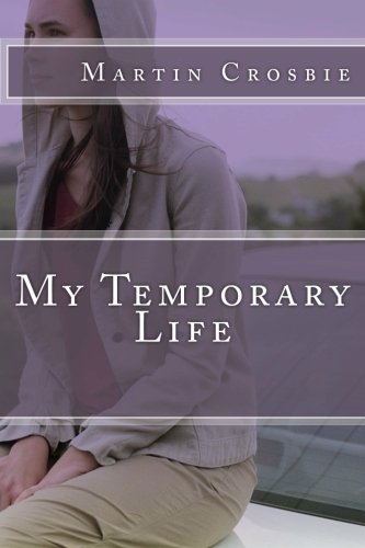My Temporary Life (My Temporary Life Trilogy)