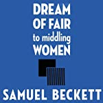 Dream of Fair to Middling Women: A Novel | Samuel Beckett