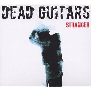 Dead Guitars - Stranger