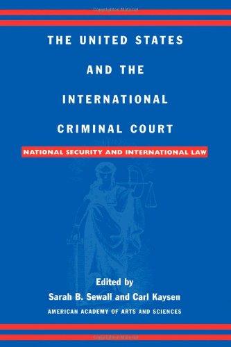 Los Estados Unidos y la Corte Penal Internacional: seguridad nacional y el derecho internacional