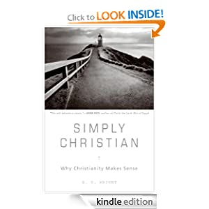 Simply Christian: Why Christianity Makes Sense