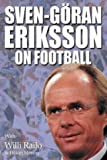 img - for Sven-Goran Eriksson on Football by Sven-Goran Eriksson (2001-06-06) book / textbook / text book