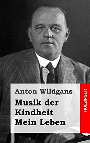 Musik der Kindheit / Mein Leben: Ein Heimatbuch aus Wien