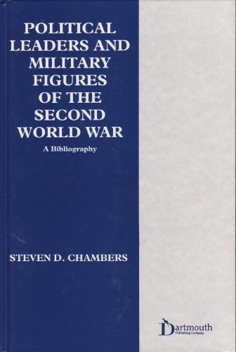 Political Leaders and Military Figures of the Second World War: A Bibliography