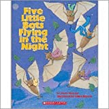 Five Little Bats Flying in the Night (Big Book) (0439710510) by Steve Metzger