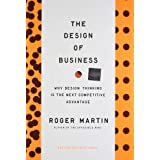 The Design of Business: Why Design Thinking Is the Next Competitive Advantagepar Roger L. Martin