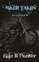 Biker Taken (the Lost Souls Mc Series Book 6)
