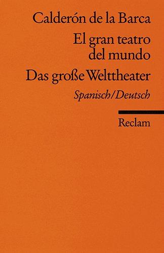 El gran teatro del mundo /Das große Welttheater: Span. /Dt
