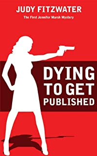 (FREE on 1/31) Dying To Get Published by Judy Fitzwater - http://eBooksHabit.com