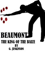 Beaumont: The King Of The Baize