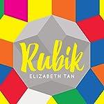Rubik | Elizabeth Tan