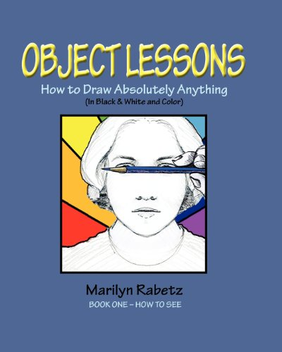 Object Lessons: How to Draw Absolutely anything (Volume 1)