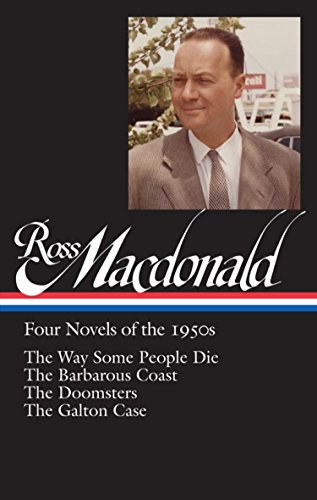 Ross Macdonald: Four Novels of the 1950s: (Library of America #264)