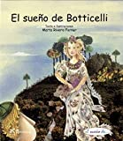 El sueno de Botticelli/ Botticelli's Dream (El Sueno De / the Dream of) (Spanish Edition)