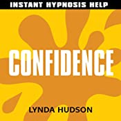 Confidence: Help for people in a hurry! | [Lynda Hudson]