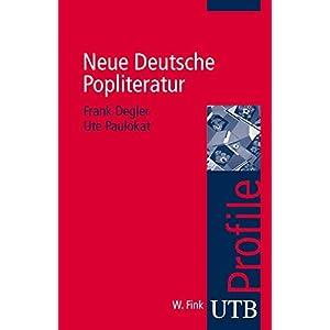 Neue Deutsche Popliteratur (utb Profile, Band 3026)
