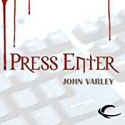 Press Enter | [John Varley]