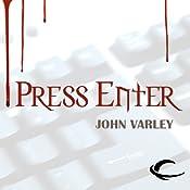 Press Enter | [John Varley]