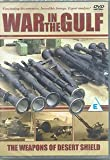 War in the Gulf (The Weapons of Desert Sheild)