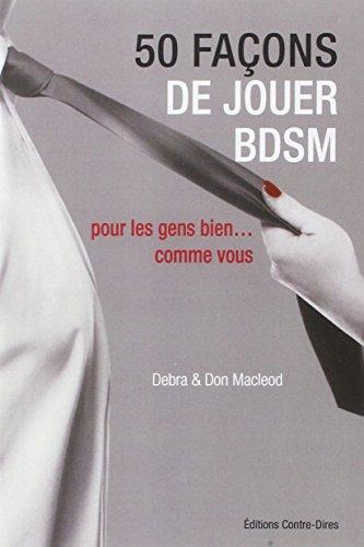 harga 50 façons de jouer BDSM : Pour les gens bien... comme vous (Broché) Bukupedia