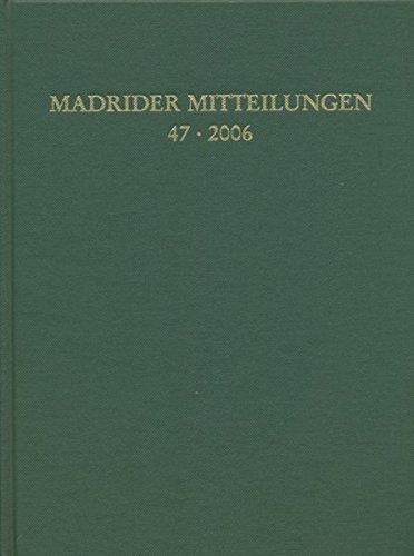 Madrider Mitteilungen 47 (2006)  [Dr. Ludwig Reichert Verlag] (Tapa Dura)