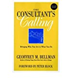 img - for [(The Consultant's Calling: Bringing Who You are to What You Do )] [Author: Geoffrey M. Bellman] [Oct-2001] book / textbook / text book