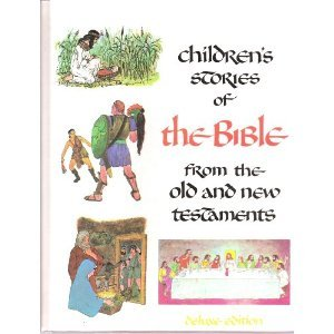 Children's stories of the Bible from the Old and New Testaments, Deluxe Edition