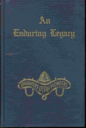 AN ENDURING LEGACY - VOL 10 - DUP History of Utah Pioneers MORMON, Daughters Of Utah Pioneers