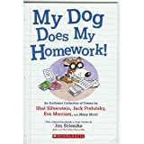 My Dog Does My Homework! by Shel Silverstein, Jack Prelutsky, Eve Merriam, William Cole, (2004) Paperback
