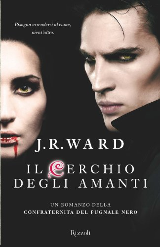Il cerchio degli amanti: Un romanzo della Confraternita del Pugnale Nero 11 (Rizzoli best)