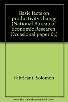 basic facts on productivity change national bureau of economic research occasional paper 63