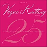 The Best of Vogue Knitting Magazine: 25 Years of Articles, Techniques, and Expert Advice (1933027169) by Vogue Knitting Magazine