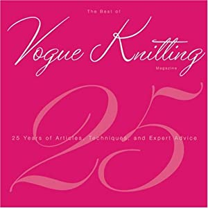 The Best of Vogue Knitting Magazine: 25 Years of Articles, Techniques, and Expert Advice [Hardcover]
