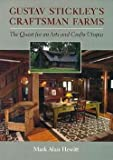 img - for Mark Alan Hewitt: Gustav Stickley's Craftsman Farms : The Quest for an Arts and Crafts Utopia (Hardcover); 2001 Edition book / textbook / text book