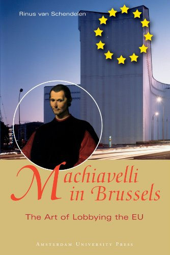 Machiavelli in Brussels: The Art of Lobbying the EU, Second Edition