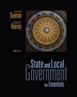 State and Local Government: The Essentials by Bowman