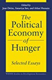 img - for The Political Economy of Hunger: Selected Essays (WIDER Studies in Development Economics) book / textbook / text book