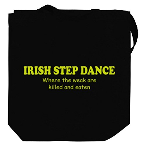 Irish Step Dance WHERE THE WEAK ARE KILLED AND EATEN Canvas Tote Bag
