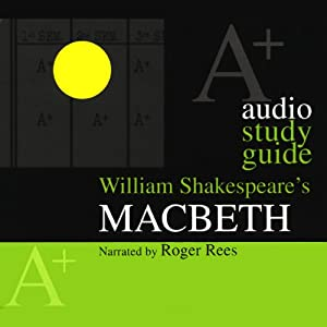 A+ Audio Study Guide: Macbeth | [Dr. Markl Breitenberg]