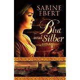 """Blut und Silber: Romanvon """"Sabine Ebert"""""""