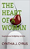The Heart Of A Woman: Inspirational Self-Help Articles