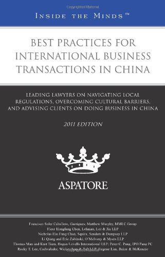 best-practices-for-international-business-transactions-in-china-2011-leading-lawyers-on-navigating-l
