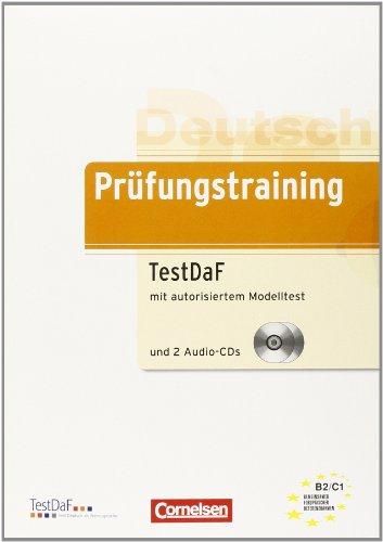 B2-C1 - TestDaF: Übungsbuch mit autorisiertem Modelltest und CDs (Prüfungstraining DaF)