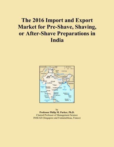 the-2016-import-and-export-market-for-pre-shave-shaving-or-after-shave-preparations-in-india