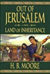 Land of Inheritance (Out of Jerusalem, Volume 4 / Vol. Four)